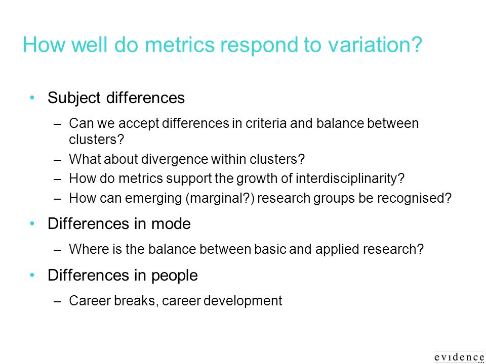How well do metrics respond to variation.