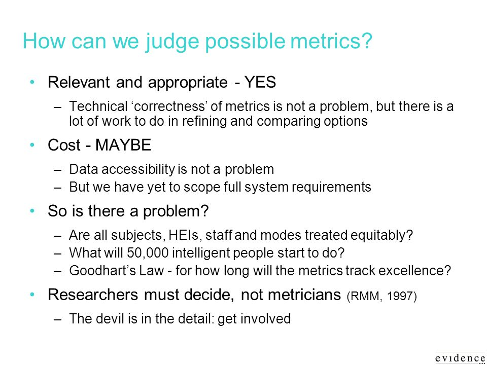 How can we judge possible metrics.