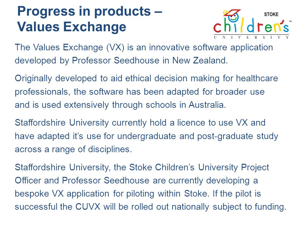 Progress in products – Values Exchange The Values Exchange (VX) is an innovative software application developed by Professor Seedhouse in New Zealand.