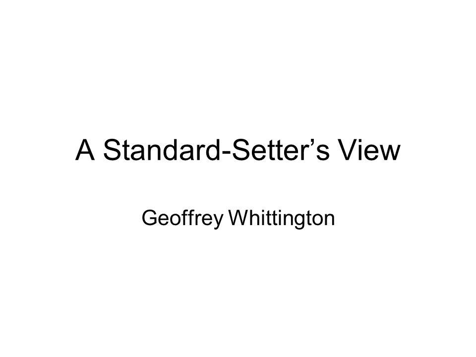 A Standard-Setters View Geoffrey Whittington