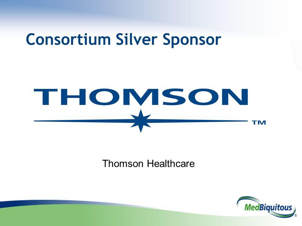 ® Consortium Silver Sponsor Thomson Healthcare