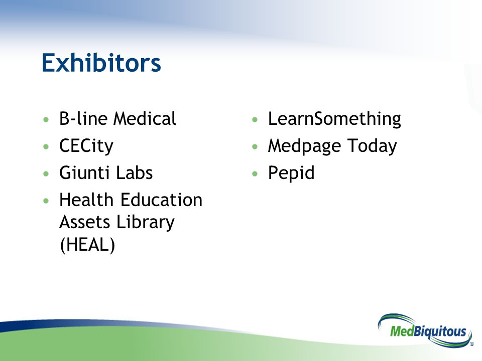 ® Exhibitors B-line Medical CECity Giunti Labs Health Education Assets Library (HEAL) LearnSomething Medpage Today Pepid