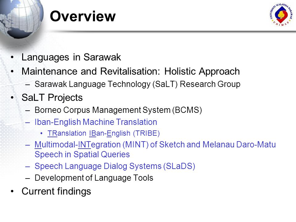 Overview Languages in Sarawak Maintenance and Revitalisation: Holistic Approach –Sarawak Language Technology (SaLT) Research Group SaLT Projects –Born