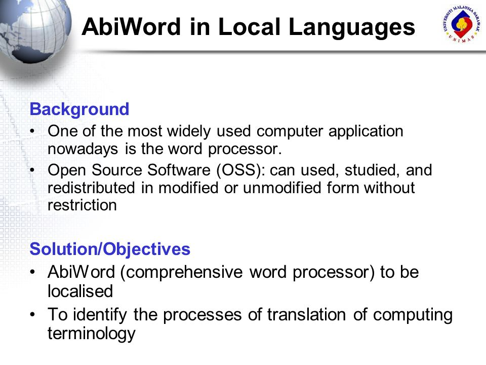 Background One of the most widely used computer application nowadays is the word processor. Open Source Software (OSS): can used, studied, and redistr