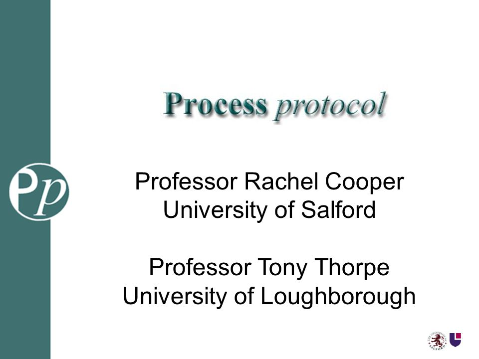 Professor Rachel Cooper University of Salford Professor Tony Thorpe University of Loughborough