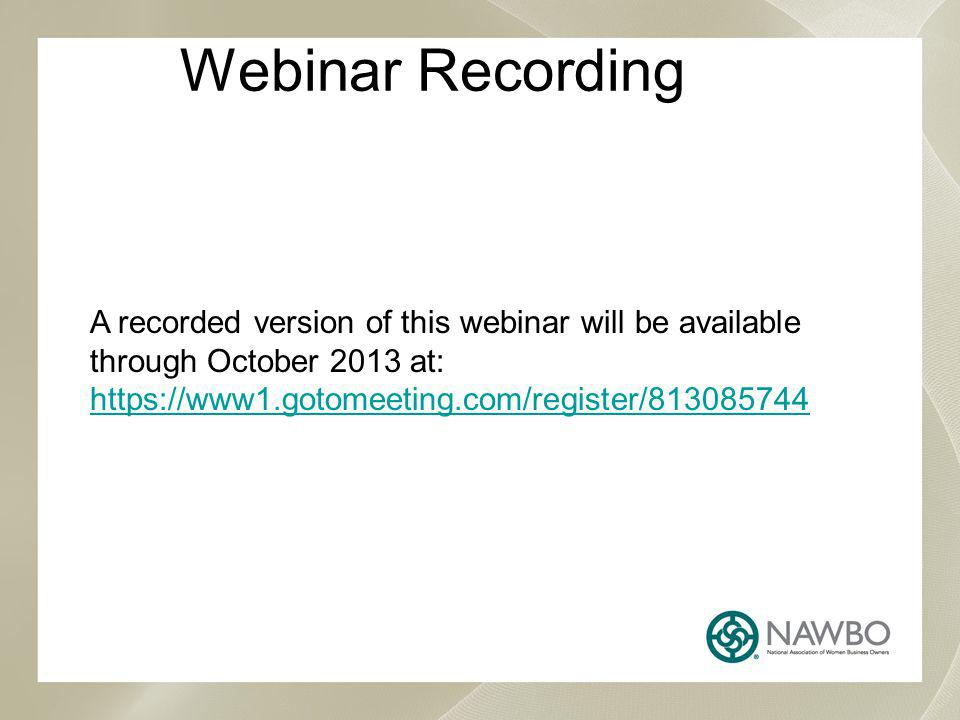 Webinar Recording A recorded version of this webinar will be available through October 2013 at: https://www1.gotomeeting.com/register/813085744 https://www1.gotomeeting.com/register/813085744