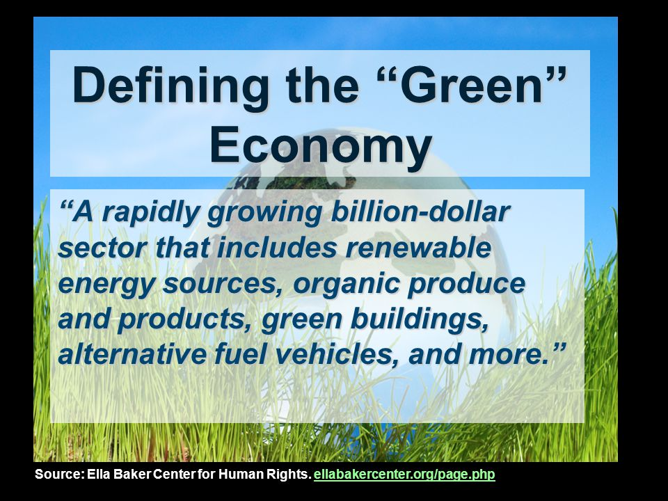 Defining a Green Business Businesses that develop new technology that spans a broad range of products, services, and processes that lower performance costs, reduce or eliminate negative ecological impact, and improve the productive and responsible use of natural resources.