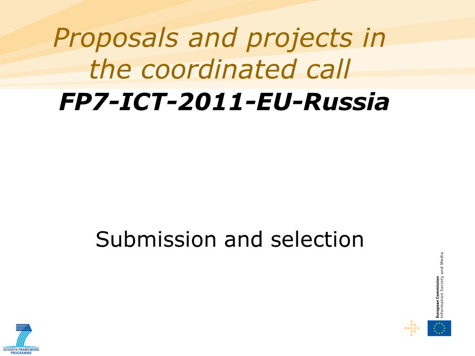 Proposals and projects in the coordinated call FP7-ICT-2011-EU-Russia Submission and selection