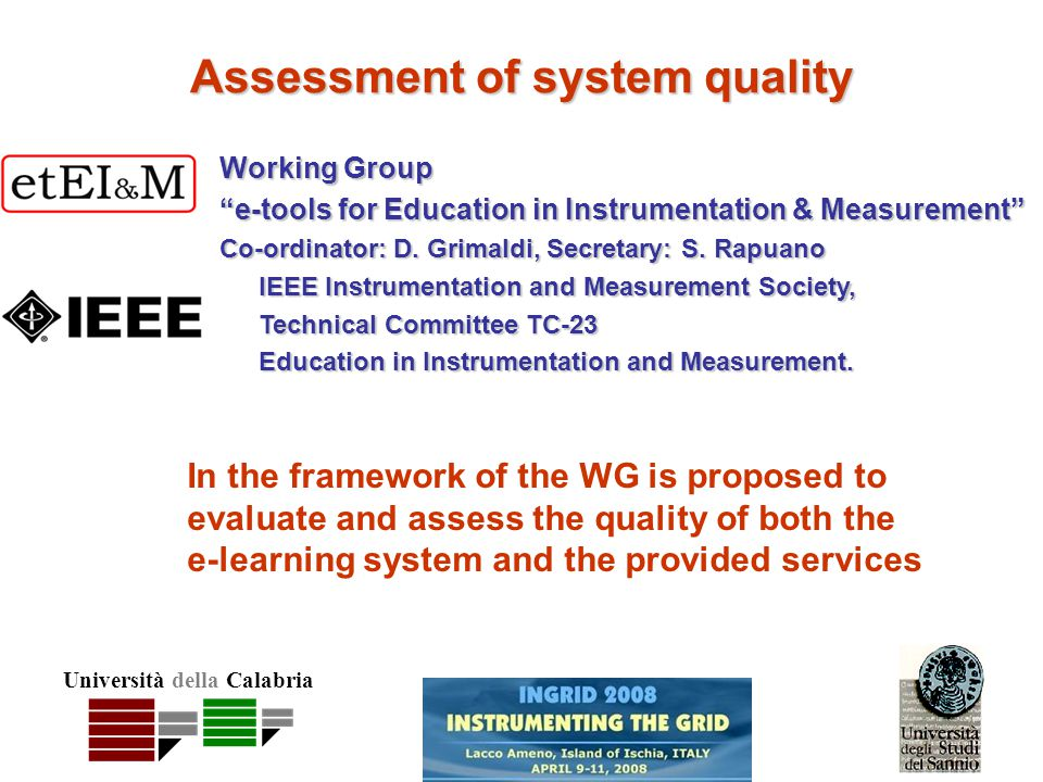 Università della Calabria Assessment of system quality Working Group e-tools for Education in Instrumentation & Measurement Co-ordinator: D.