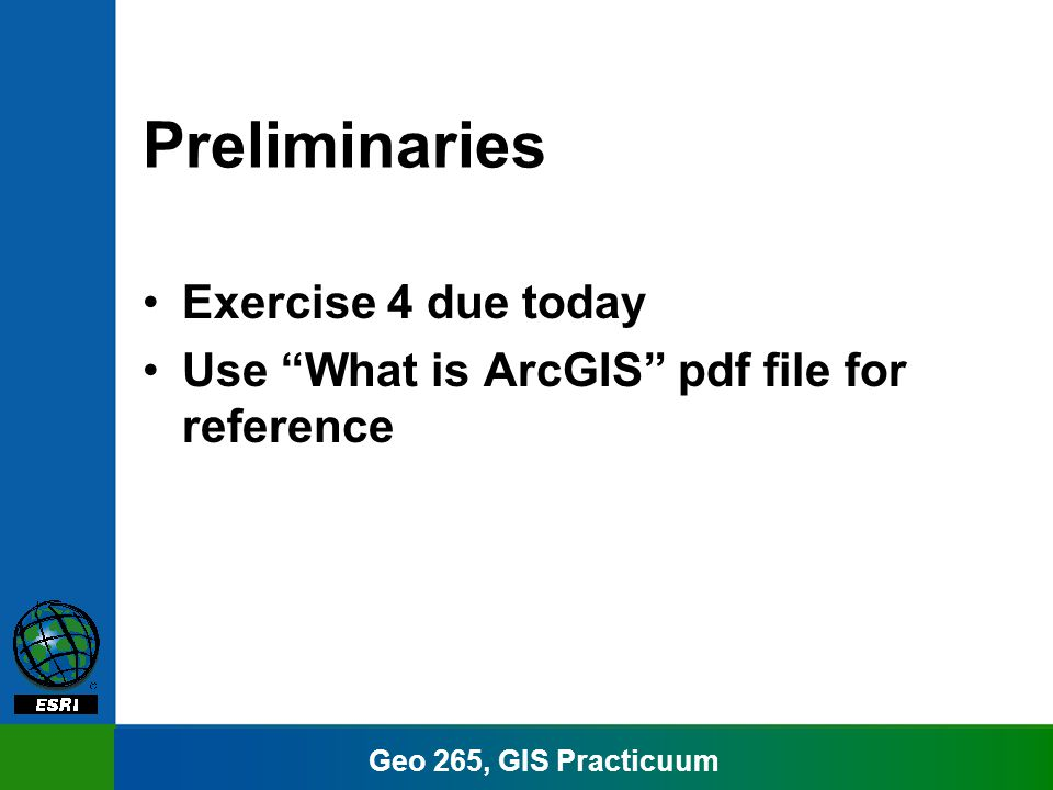 Geo 265, GIS Practicuum Generating reports Prototype report writer based on 3rd party software Put attribute data on the map (not implemented at beta) You control the data you see Customize the report style