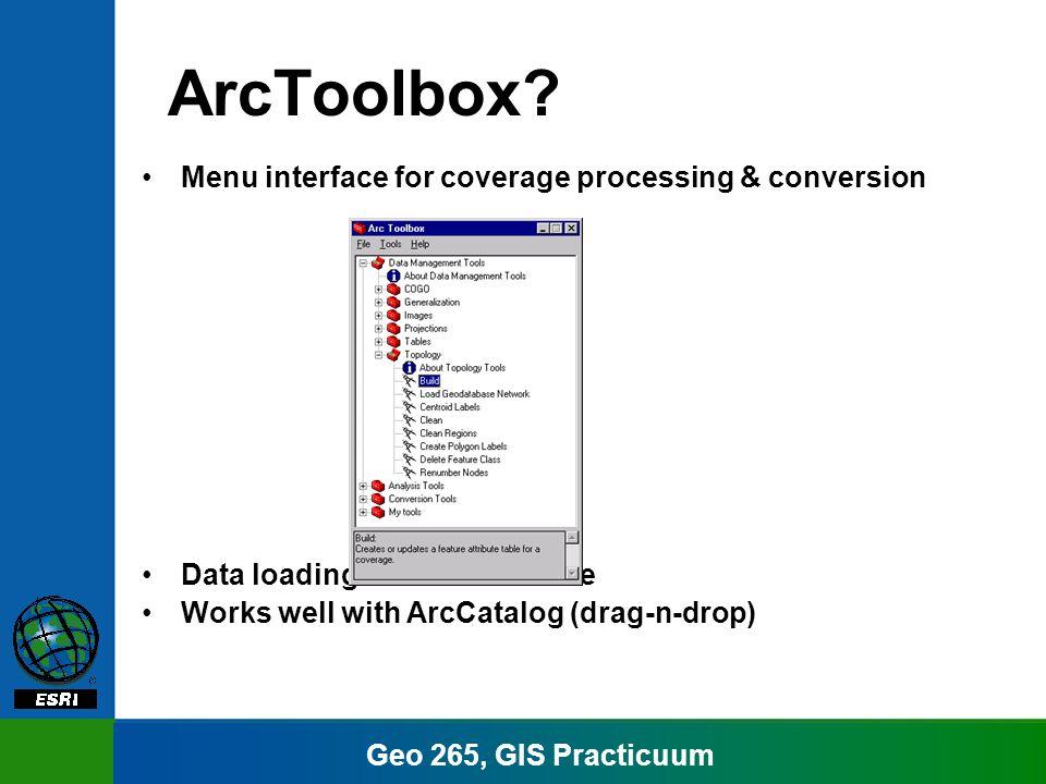 Geo 265, GIS Practicuum ArcToolbox.