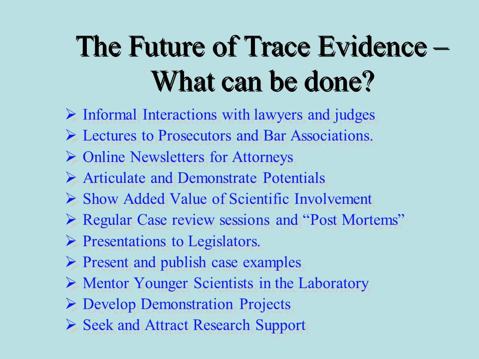 The Future of Trace Evidence – What can be done.