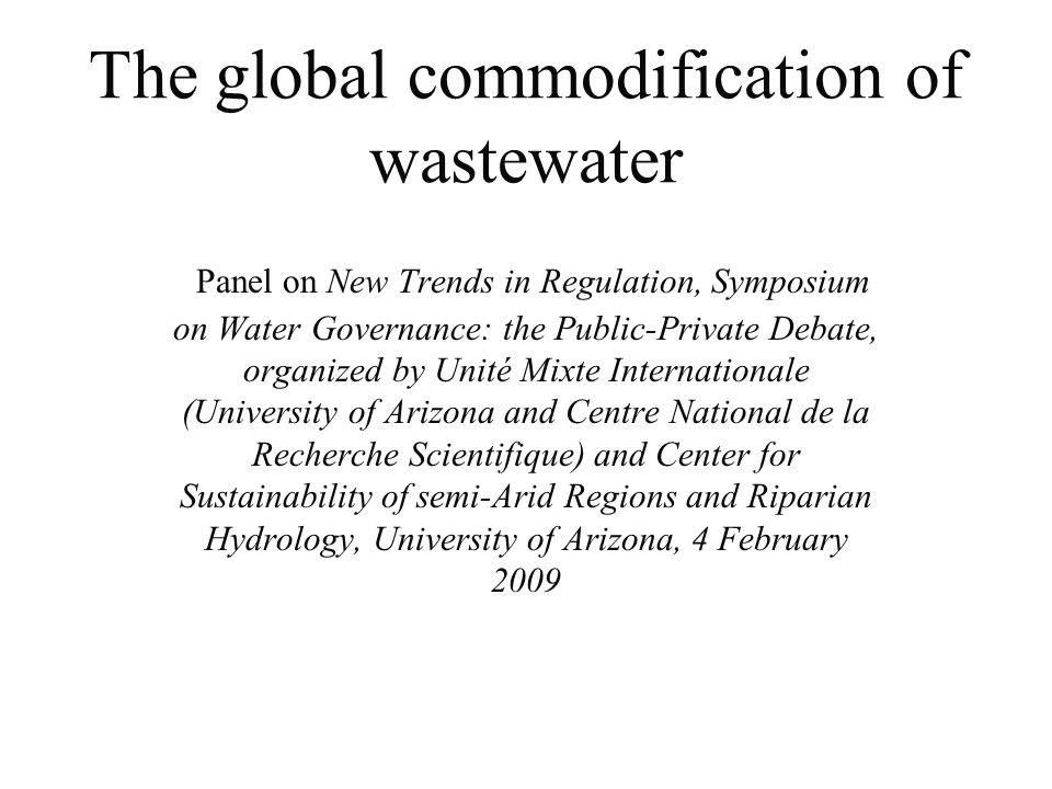 SOURCES OF GLOBAL WATER FINANCING 64 % - Domestic public sector financing at the 64 % - Domestic public sector financing at the national or local level (from taxes, user national or local level (from taxes, user fees, public debt, etc.) fees, public debt, etc.) 19% - Direct investments from domestic private 19% - Direct investments from domestic private sources sources 5% - Direct investments from international 5% - Direct investments from international private sources private sources 12% - International sources of support and 12% - International sources of support and cooperation including multilateral and cooperation including multilateral and bilateral Overseas Development Assistance bilateral Overseas Development Assistance