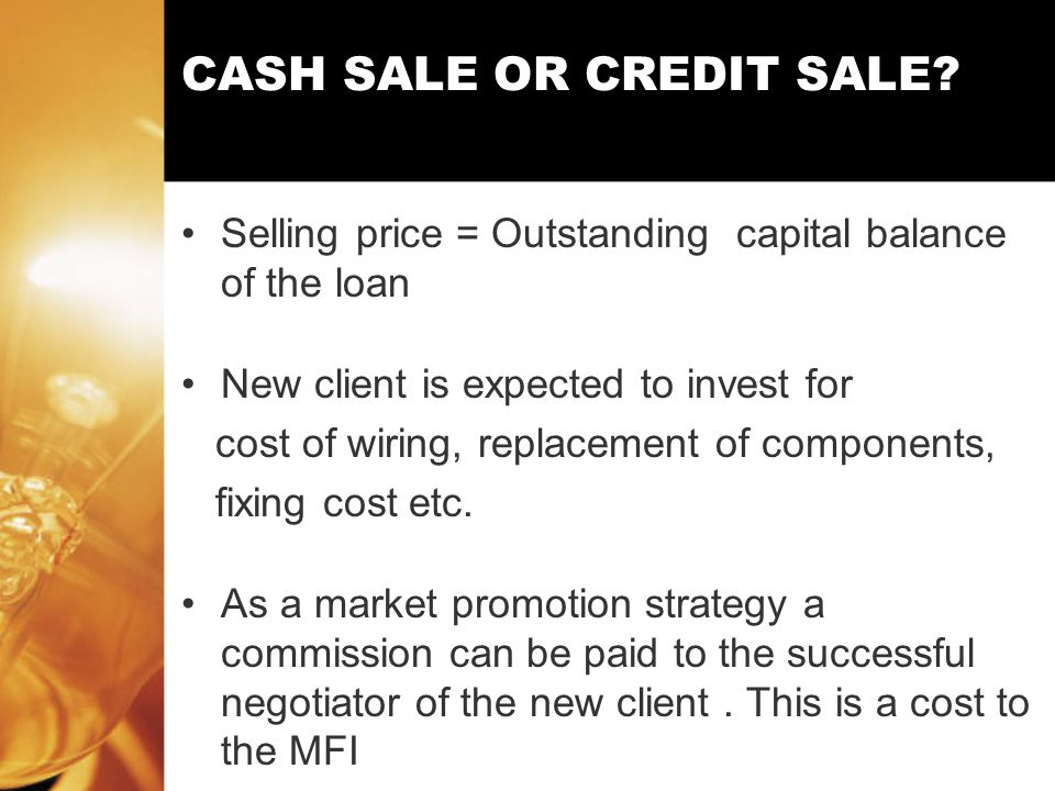 CASH SALE OR CREDIT SALE.