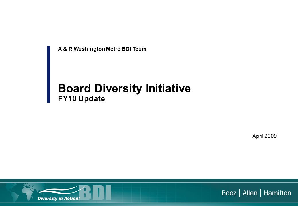 April 2009 A & R Washington Metro BDI Team Board Diversity Initiative FY10 Update