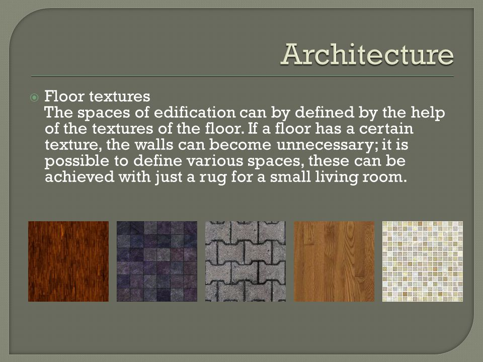 Floor textures The spaces of edification can by defined by the help of the textures of the floor.