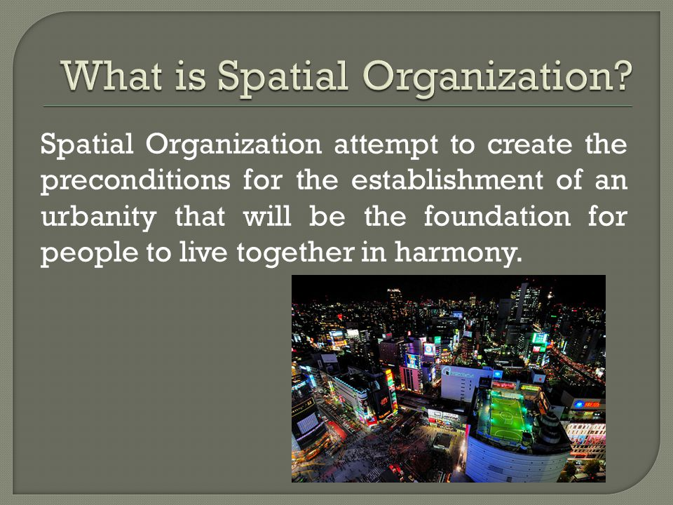 Spatial Organization attempt to create the preconditions for the establishment of an urbanity that will be the foundation for people to live together in harmony.