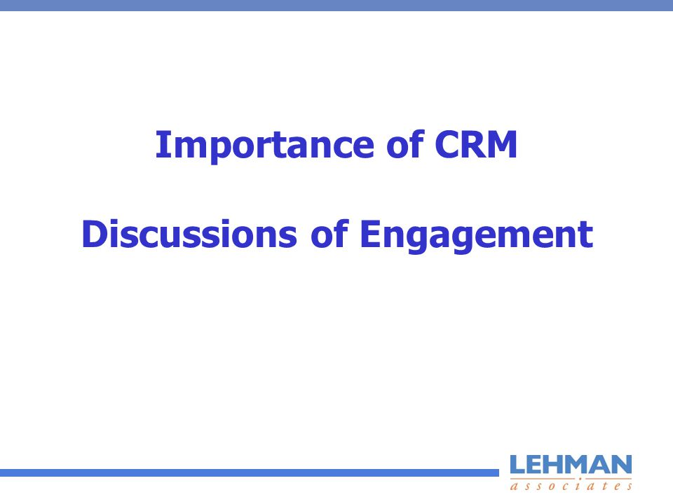 Importance of CRM Discussions of Engagement