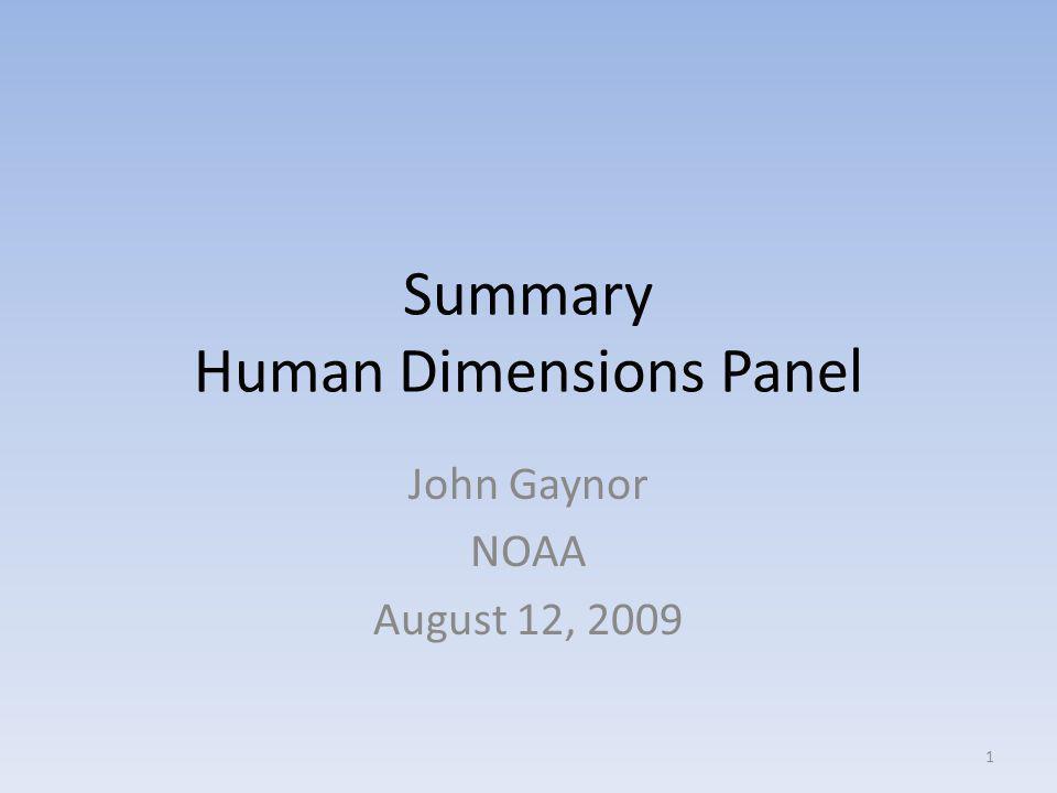 Summary Human Dimensions Panel John Gaynor NOAA August 12, 2009 1