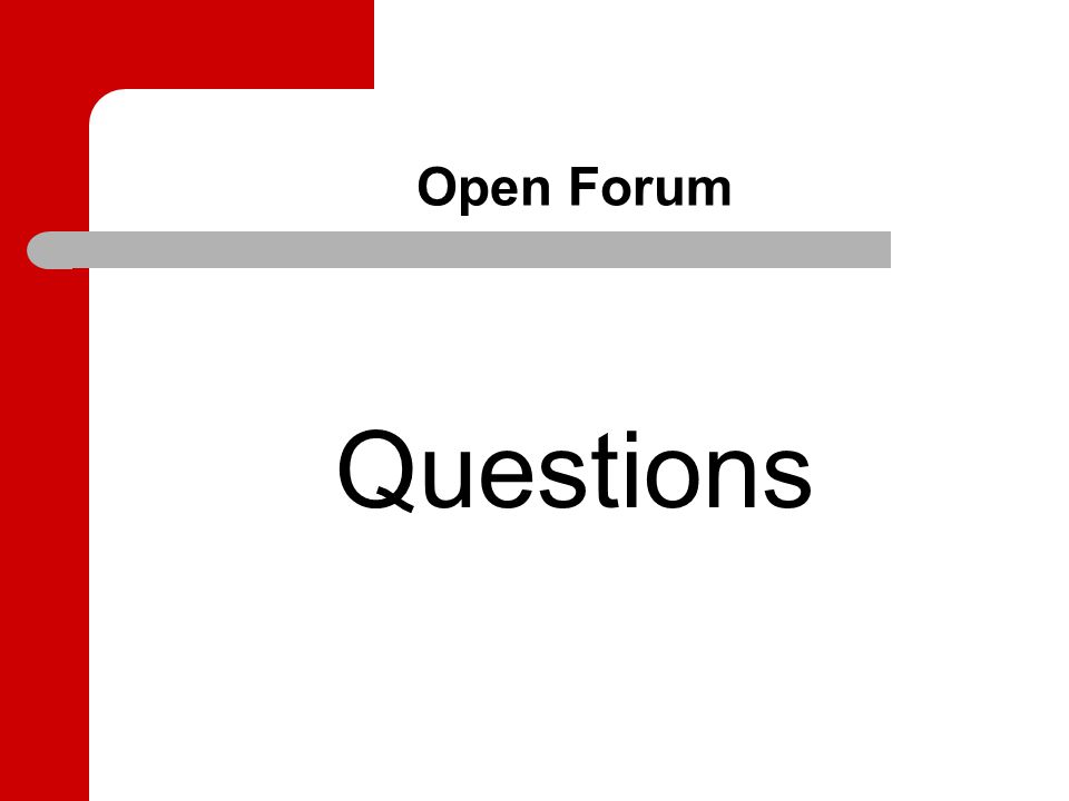 Open Forum Questions