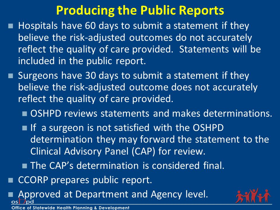 Producing the Public Reports Hospitals have 60 days to submit a statement if they believe the risk-adjusted outcomes do not accurately reflect the qua