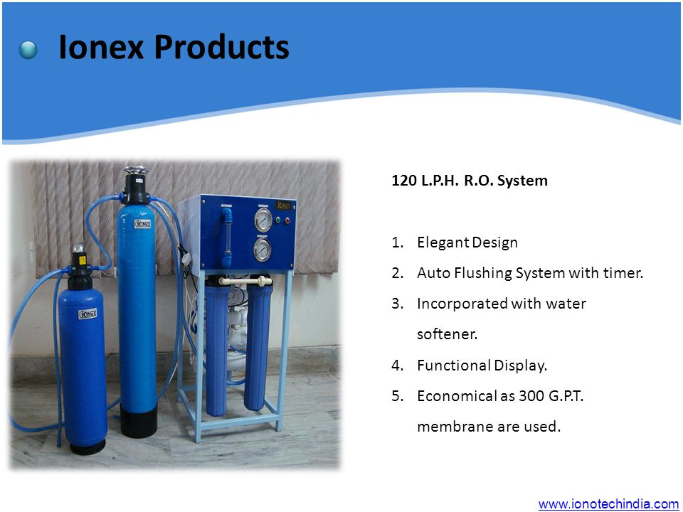 Ionex Products 120 L.P.H. R.O. System 1.Elegant Design 2.Auto Flushing System with timer.