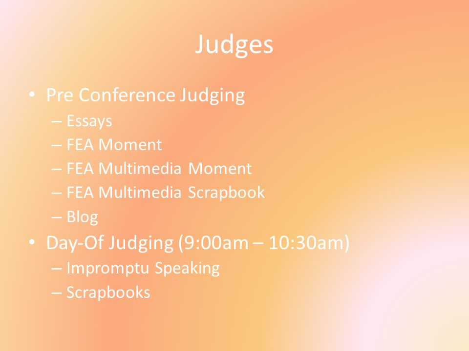 Judges Pre Conference Judging – Essays – FEA Moment – FEA Multimedia Moment – FEA Multimedia Scrapbook – Blog Day-Of Judging (9:00am – 10:30am) – Impr