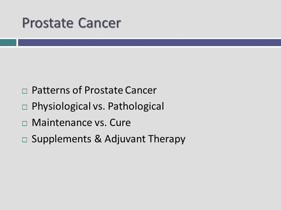 Prostate Cancer General Guidelines Grade of the Disease Stage of the Disease PSA Therapeutic Surgery, Radiation, Hormonal Hormonal Refractory Disease Grade & State of the Person