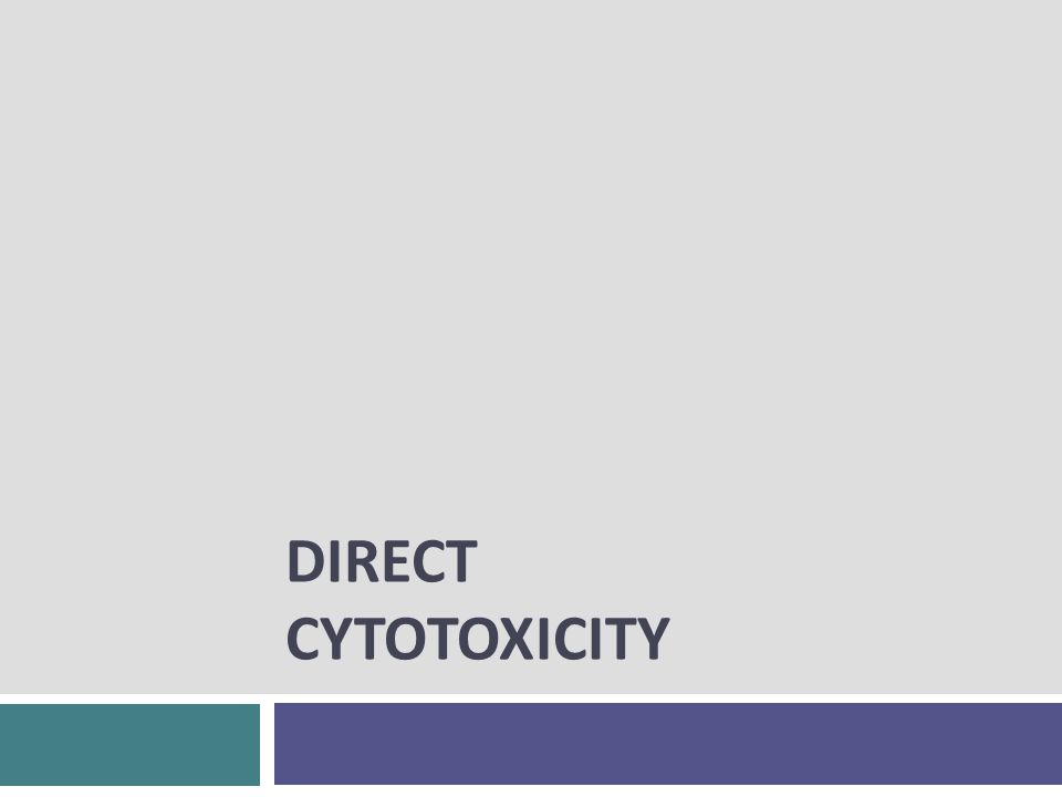 DIRECT CYTOTOXICITY