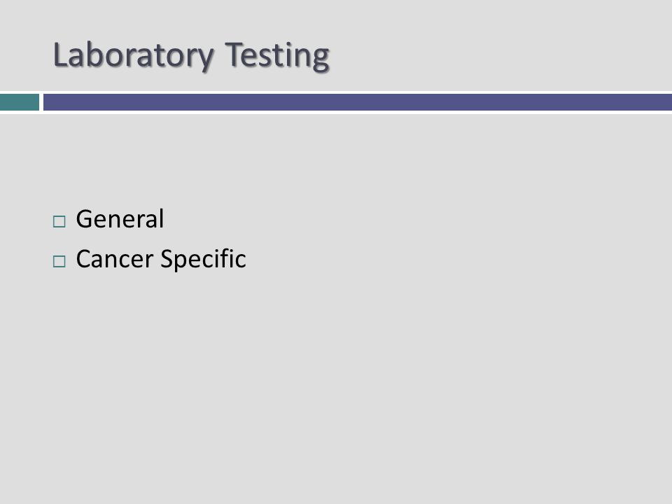 Laboratory Testing General Cancer Specific
