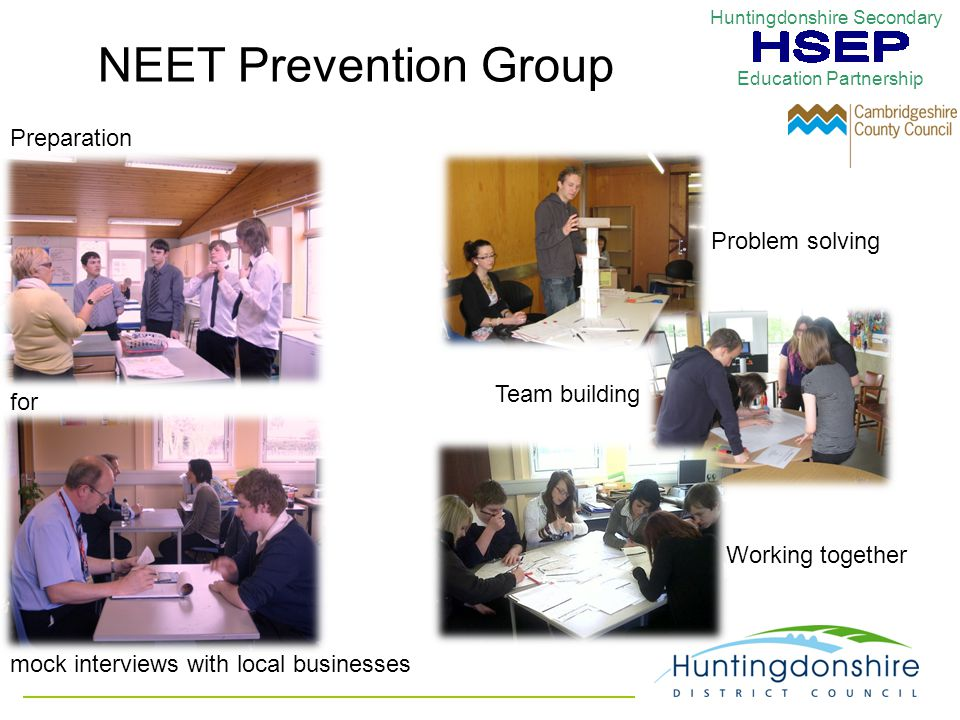 NEET Prevention Group Preparation mock interviews with local businesses Team building Working together Problem solving Huntingdonshire Secondary Education Partnership for