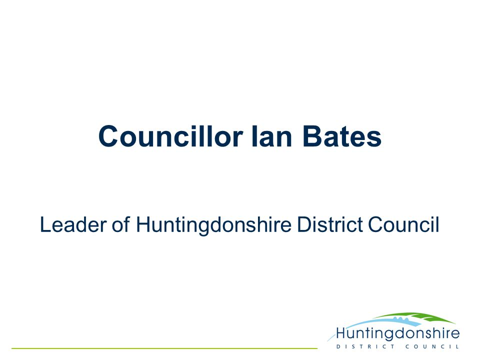 Councillor Ian Bates Leader of Huntingdonshire District Council