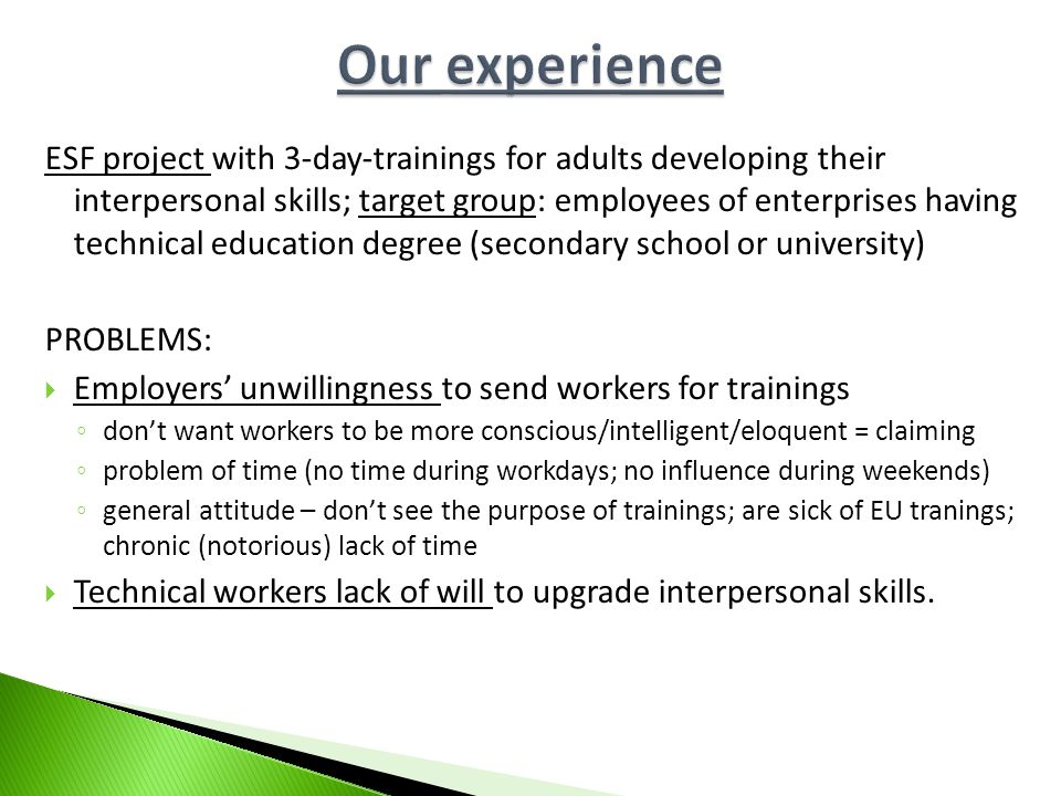ESF project with 3-day-trainings for adults developing their interpersonal skills; target group: employees of enterprises having technical education d