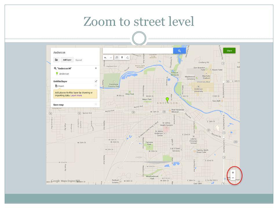 Zoom to street level