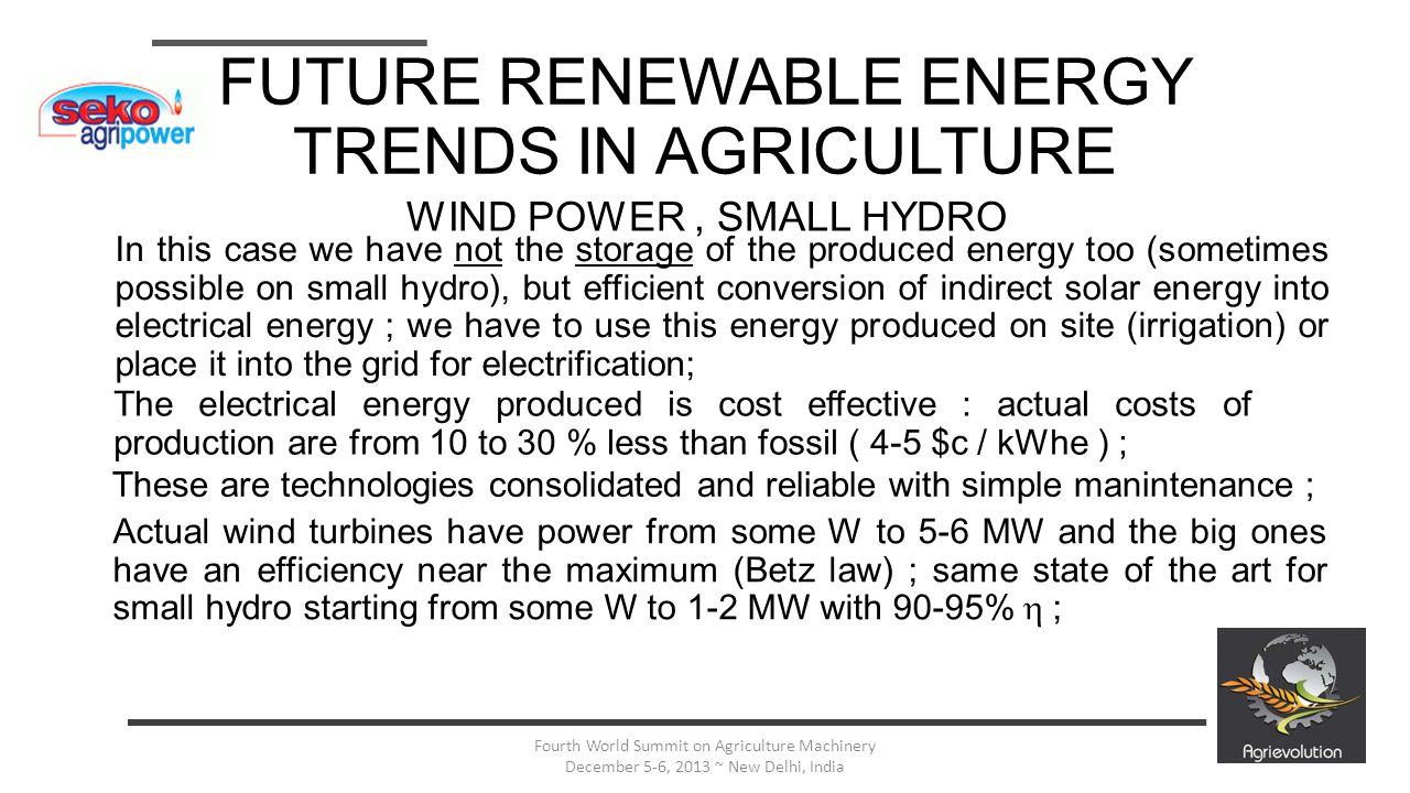 10 Fourth World Summit on Agriculture Machinery December 5-6, 2013 ~ New Delhi, India FUTURE RENEWABLE ENERGY TRENDS IN AGRICULTURE WIND POWER TREND