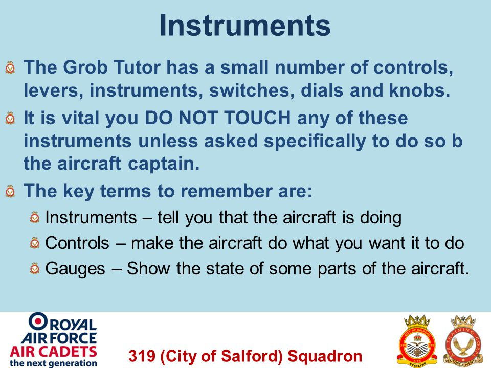 319 (City of Salford) Squadron Tutor Brief Video See the Squadron Website for the briefing video
