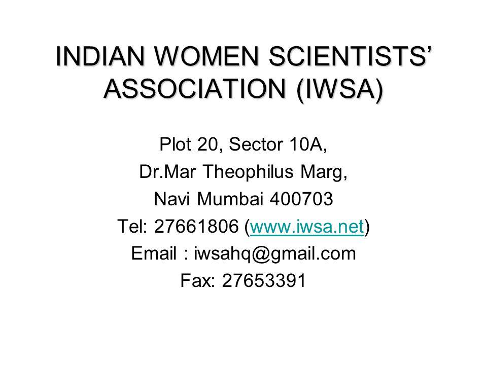 INDIAN WOMEN SCIENTISTS ASSOCIATION (IWSA) Plot 20, Sector 10A, Dr.Mar Theophilus Marg, Navi Mumbai 400703 Tel: 27661806 (www.iwsa.net)www.iwsa.net Em