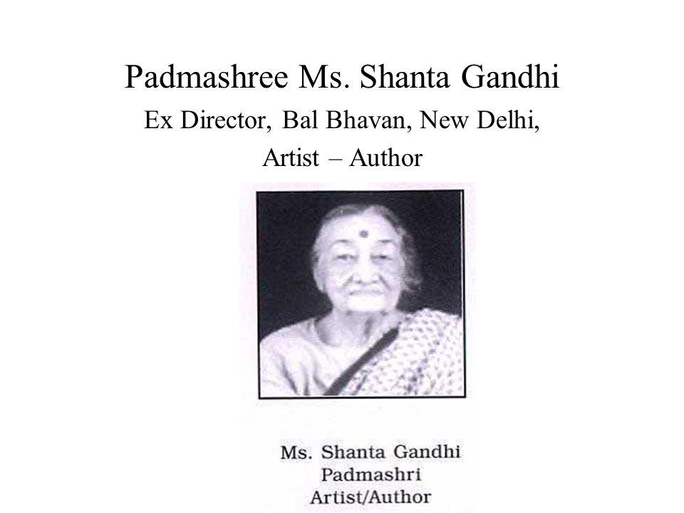 Padmashree Ms. Shanta Gandhi Ex Director, Bal Bhavan, New Delhi, Artist – Author