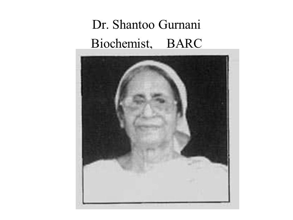 Dr. Shantoo Gurnani Biochemist, BARC