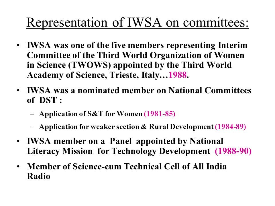 Representation of IWSA on committees: IWSA was one of the five members representing Interim Committee of the Third World Organization of Women in Scie
