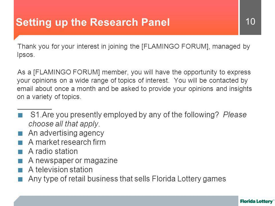10 Thank you for your interest in joining the [FLAMINGO FORUM], managed by Ipsos.
