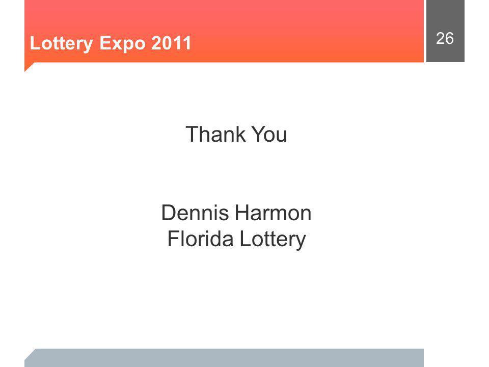 26 Lottery Expo 2011 Thank You Dennis Harmon Florida Lottery