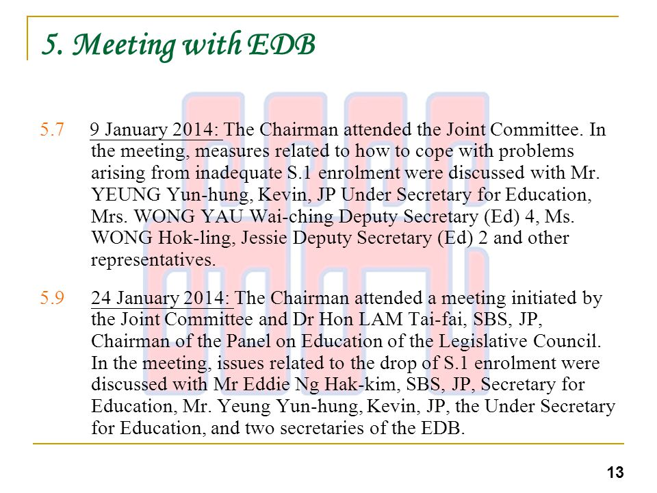 5. Meeting with EDB 5.7 9 January 2014: The Chairman attended the Joint Committee.