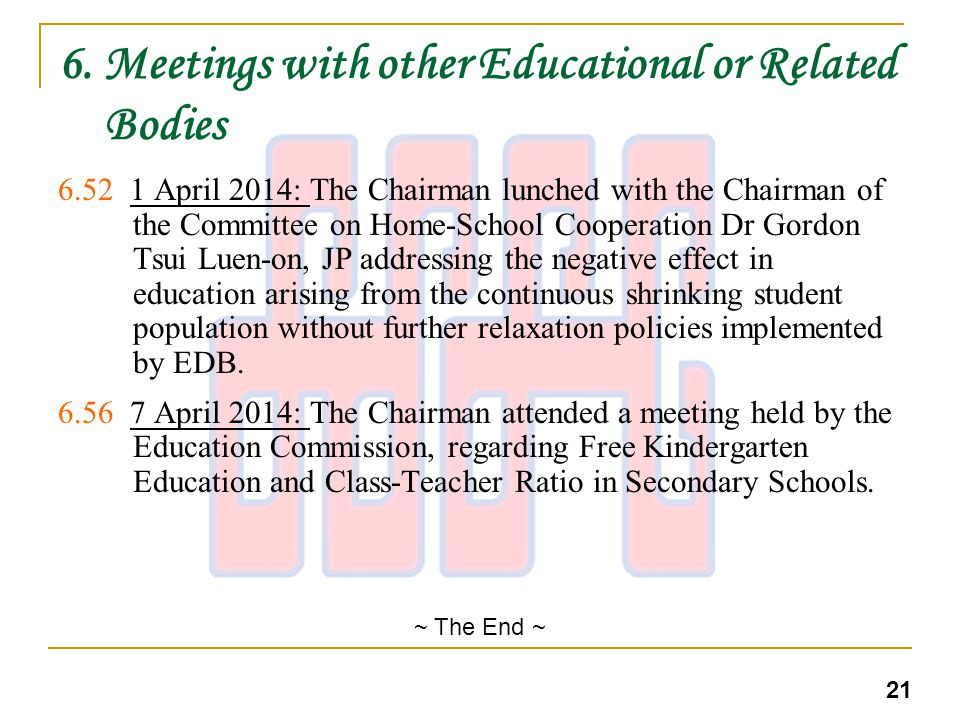 6. Meetings with other Educational or Related Bodies 6.52 1 April 2014: The Chairman lunched with the Chairman of the Committee on Home-School Coopera