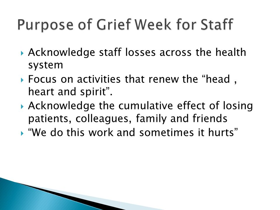 Acknowledge staff losses across the health system Focus on activities that renew the head, heart and spirit.