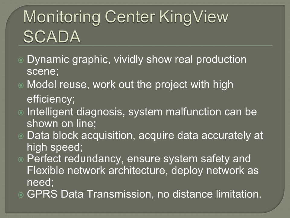 Dynamic graphic, vividly show real production scene; Model reuse, work out the project with high efficiency; Intelligent diagnosis, system malfunction