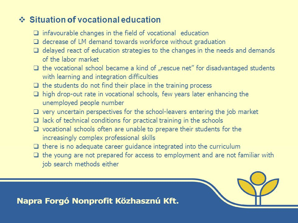 Situation of vocational education infavourable changes in the field of vocational education decrease of LM demand towards workforce without graduation
