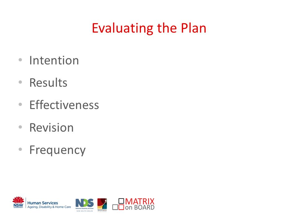 An initiative of the NSW Government Evaluating the Plan Intention Results Effectiveness Revision Frequency