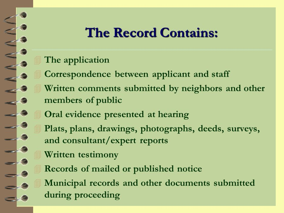 The Record 4 The Record is a collection of all the evidence presented to the commission during proceedings.