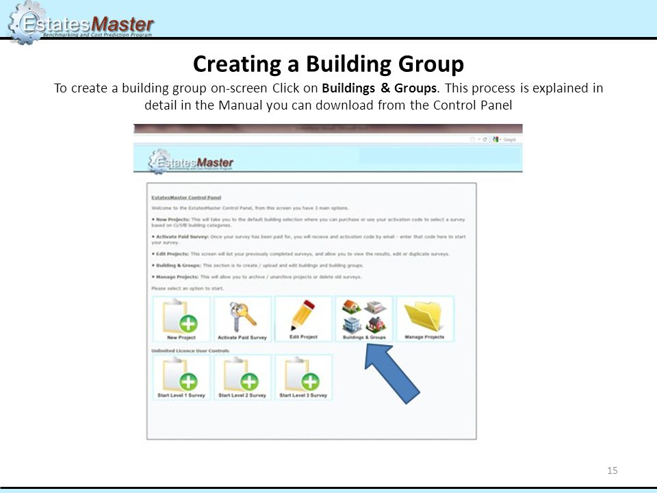 Creating a Building Group To create a building group on-screen Click on Buildings & Groups.
